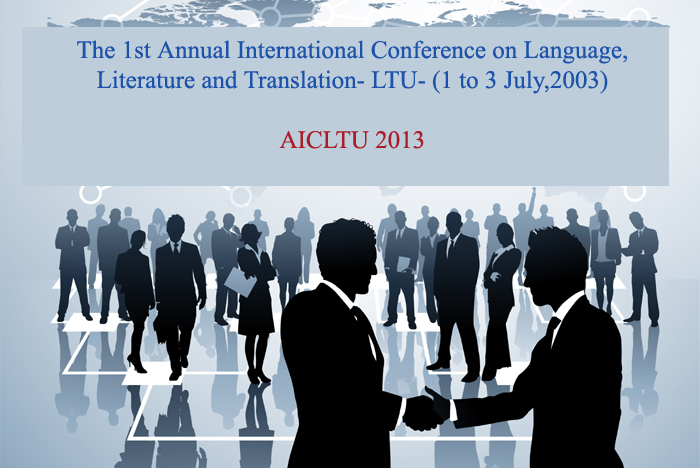 The 1st Annual International Conference on Language, Literature and Translation- LTU- (1 to 3 July,2003)